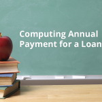 Computing Annual Payment for a Loan